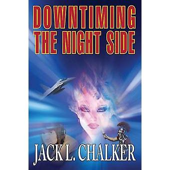 Downtiming the Night Side by Chalker & Jack L.