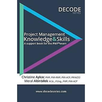 Project Management Knowledge  Skills A support book for the PMP exam by Aykac & Christine