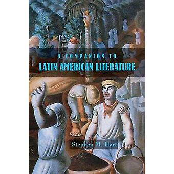 A Companion to Latin American Literature by Hart & Stephen M.