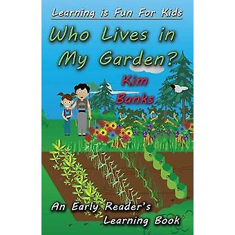 Who Lives in My Garden An Early Readers Learning Book by Banks & Kim