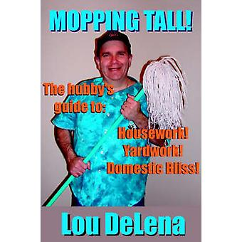 Mopping Tall by Delena & Lou
