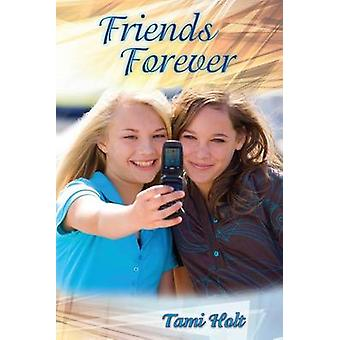 Friends Forever by Holt & Tami