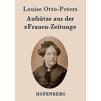 Aufstze aus der FrauenZeitung by Louise OttoPeters