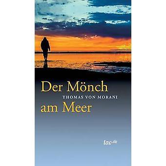 Der Mnch am MeerErzhlung by von Morani & Thomas