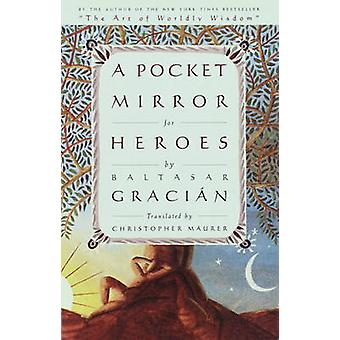The Pocket Mirror of Heroes by Maurer & Christopher