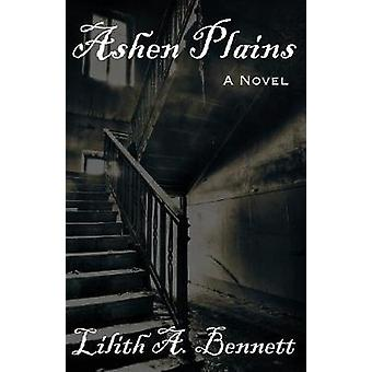 Ashen Plains by Bennett & Lilith A.