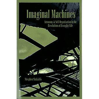 Imaginal Machines by Stevphen Shukaitis - 9781570272080 Book