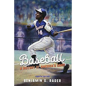 Baseball - A History of America's Game by Benjamin G. Rader - 97802520