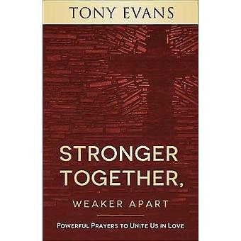 Más fuertes juntos - Más débiles - Poderosas oraciones para unirnos en Lov