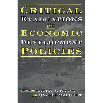 Critical Evaluations of Economic Development Policies by Laura A. Ree