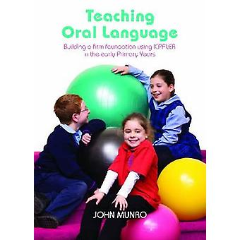 Teaching Oral Language - Building a Firm Foundation Using IMPALER in t