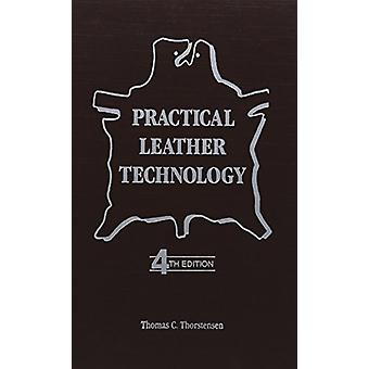 Practical Leather Technology by Thomas C. Thorstensen - 9780894646898