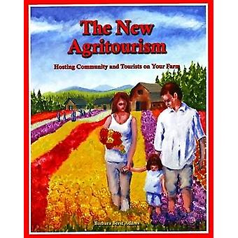 The New Agritourism - Hosting Community and Tourists on Your Farm - Hos