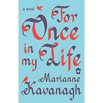 For Once in My Life by Marianne Kavanagh - 9781476755274 Book