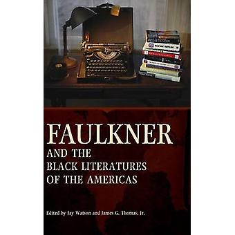 Faulkner and the Black Literatures of the Americas par Jay Watson - 97