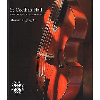 St Cecilia's Hall - Museum Highlights by Sarah Deters - 9781785512285