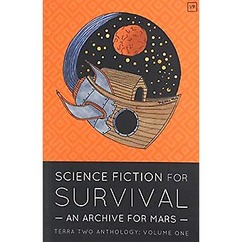 Science Fiction for Survival - An Archive for Mars by Liesl King - 978