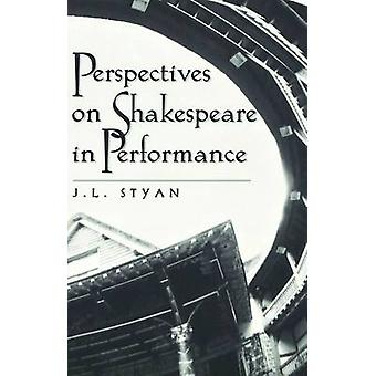 Perspectives on Shakespeare in Performance by J. L. Styan - 978082044