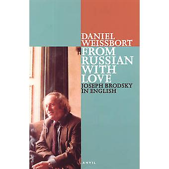 From Russian with Love - Joseph Brodsky in English - Pages from a Journ