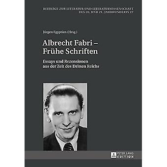 Albrecht Fabri - Fruehe Schriften - Essays Und Rezensionen Aus Der Zei