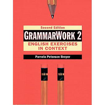 GrammarWork 2 English Exercises in Context by Pamela Peterson Breyer