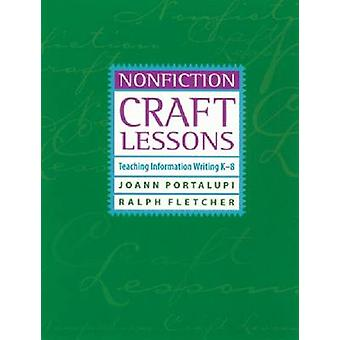 Nonfiction Craft Lessons - Teaching Information Writing K-8 by JoAnn P