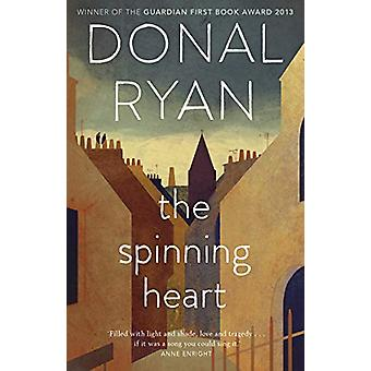 The Spinning Heart by Donal Ryan - 9781784165000 Book