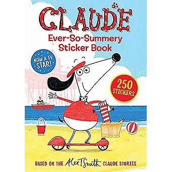 Claude TV Tie-ins - Claude Ever-So-Summery Sticker Buch von Alex T. Smi