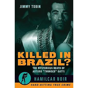 Killed in Brazil by Jimmy Tobin