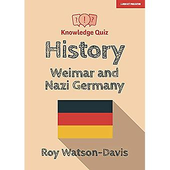 Knowledge Quiz - History - Weimar and Nazi Germany by Roy Watson - 9781