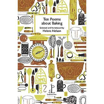 Ten Poems about Baking by Helena Nelson - 9781907598807 Book