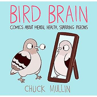 Bird Brain by Chuck Mullin - 9781783527854 Book