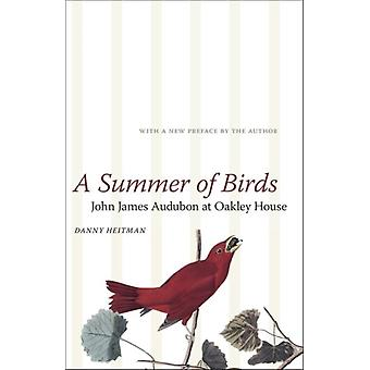 A Summer of Birds John James Audubon at Oakley House par Autre Danny Heitman