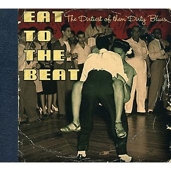 Eat to the Beat-Dirtiest of the Dirty Blues - Eat to the Beat-Dirtiest of the Dirty Blues [CD] USA import