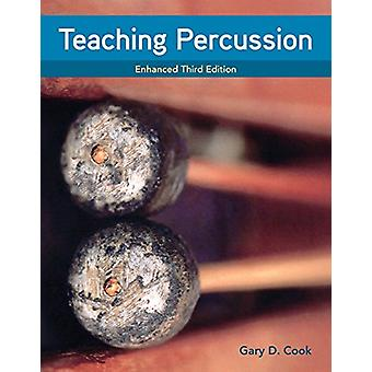 Teaching Percussion - Enhanced - Spiral bound Version by Gary D. Cook