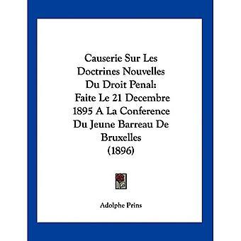 Causerie Sur Les Doctrines Nouvelles Du Droit Rangaistus: Faite Le 21 Decembre 1895 a la Conference Du Jeune Barreau...