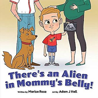 Theres an Alien in Mommys Belly by Rose & Marisa