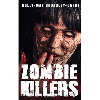 Zombie Killers by Holly May Broadley Darby