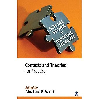 Social Work in Mental Health: Contexts and Theories for Practice