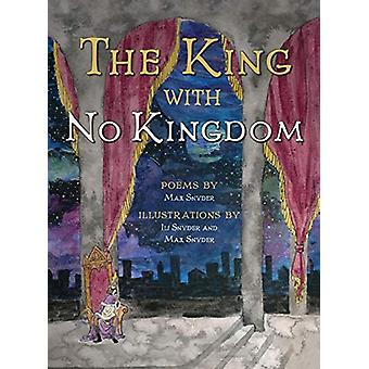 The King with No Kingdom by Max Snyder - 9780991151295 Book