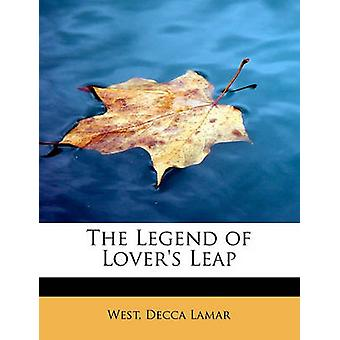 The Legend of Lover's Leap by West Decca Lamar - 9781241274849 Book
