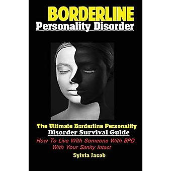 Borderline Personality Disorder - The Ultimate Borderline Personality