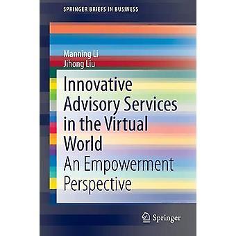 Innovatiiviset neuvontapalvelut virtuaalimaailmassa - voimaannuttaminen