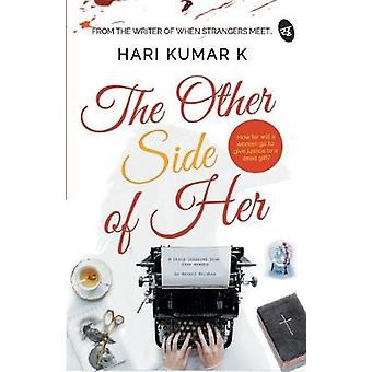 The Other Side of Her by Hari K Kumar - 9789387022416 Book