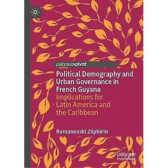 Political Demography and Urban Governance in French Guyana - Implicati