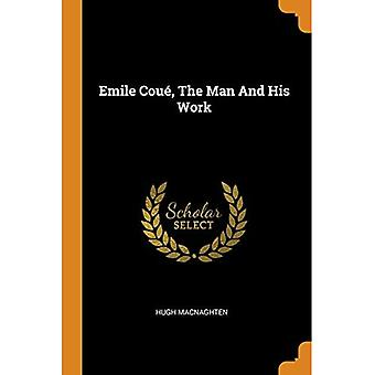 Emile Cou , the Man and His Work