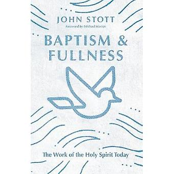 Baptism and Fullness The Work of the Holy Spirit Today IVP Classics