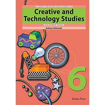 Creative and Technology Studies for Zambia Basic Education Grade 6 Pu