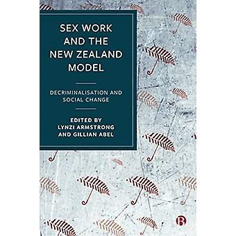 Sex Work and the New Zealand Model by Edited by Lynzi Armstrong & Edited by Gillian Abel