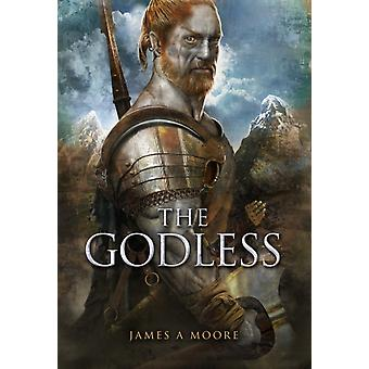 The Godless  Seven Forges Book V by James A Moore